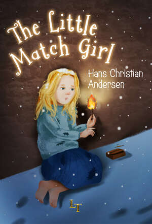 The Little Match Girl by Hans Christian Andersen - Land of Tales